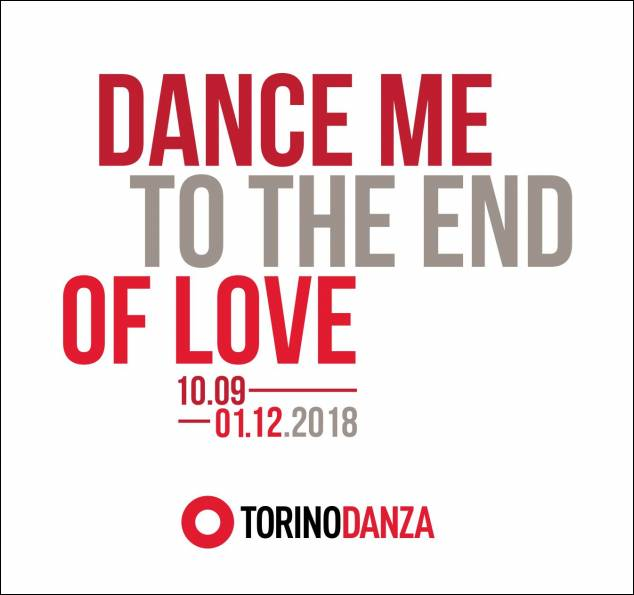 TorinoDanza Festival - Dance Me To The End Of Love - Ed.2018